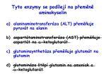 tyto enzymy se pod lej na p em n aminokyselin36