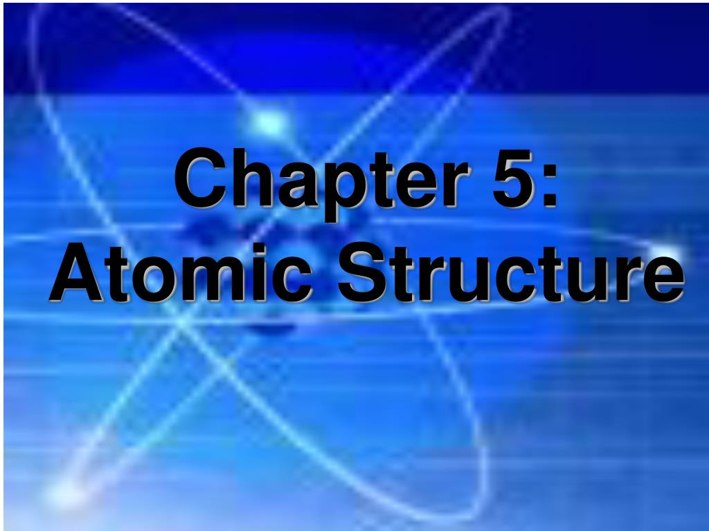 chapter 5 atomic structure l.