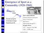 emergence of sport as a commodity 1920 1960