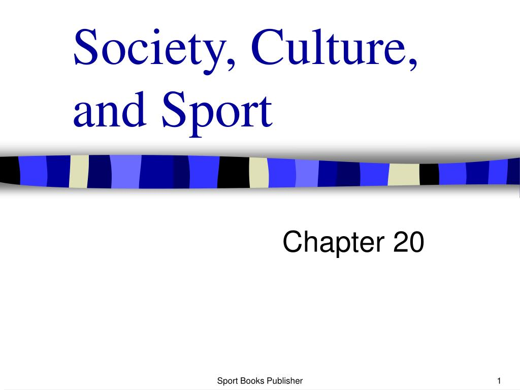 society culture and sport l.