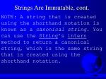 strings are immutable cont