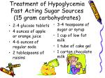 treatment of hypoglycemia fast acting sugar sources 15 gram carbohydrates