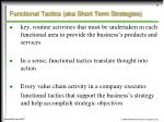 functional tactics aka short term strategies