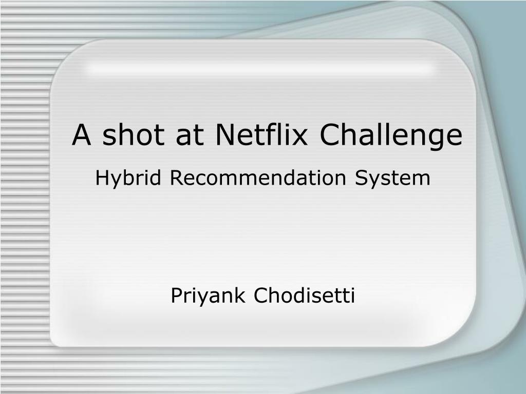 a shot at netflix challenge l.