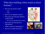what does building robots teach us about humans