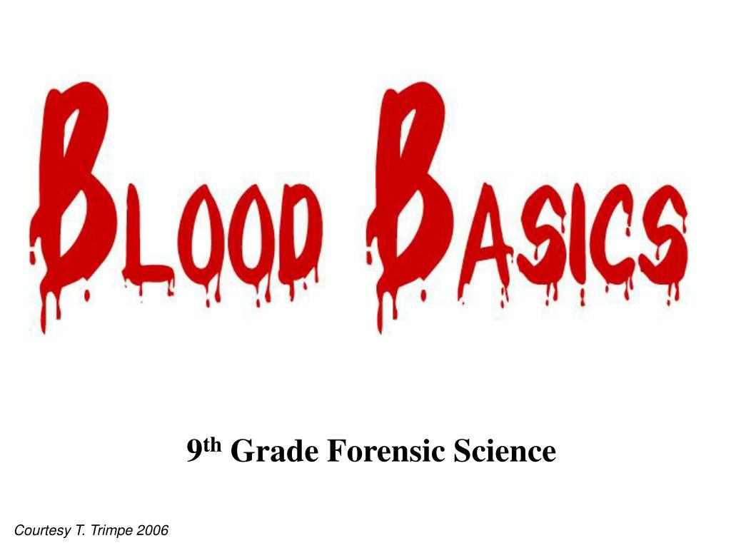 9 th grade forensic science l.