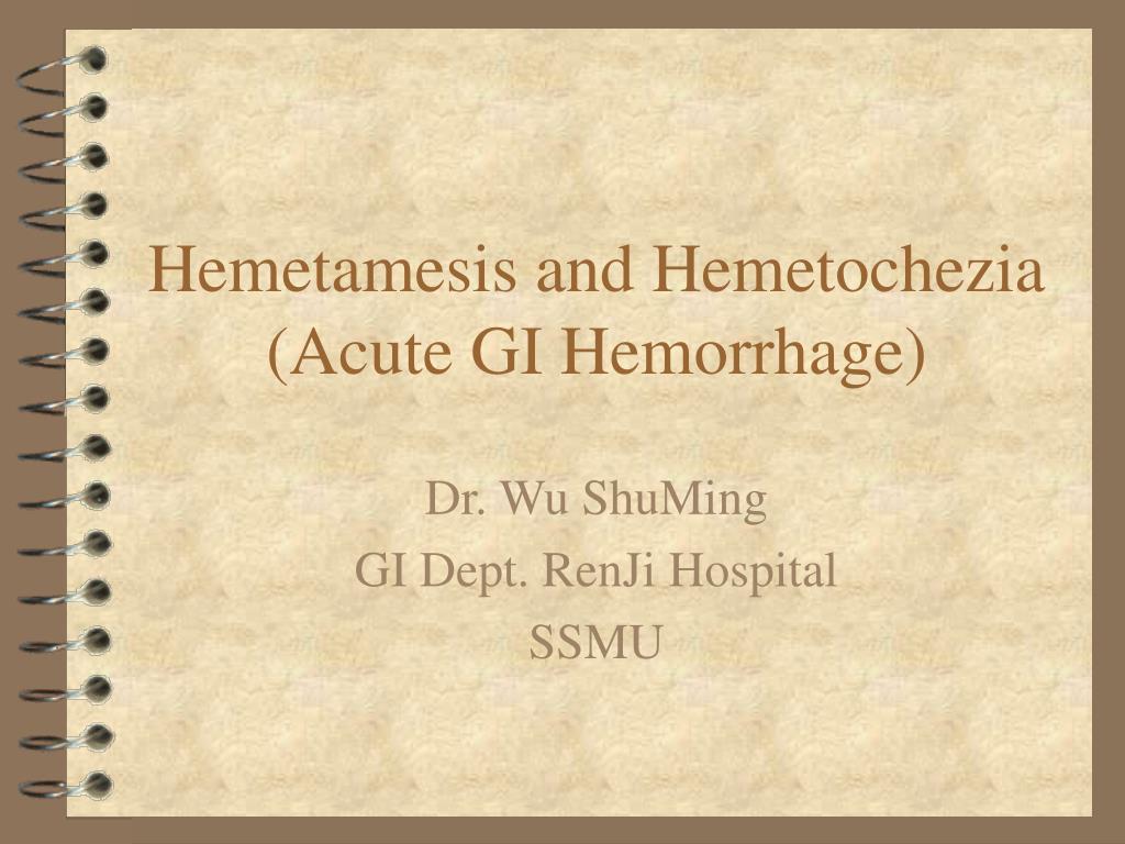 hemetamesis and hemetochezia acute gi hemorrhage l.