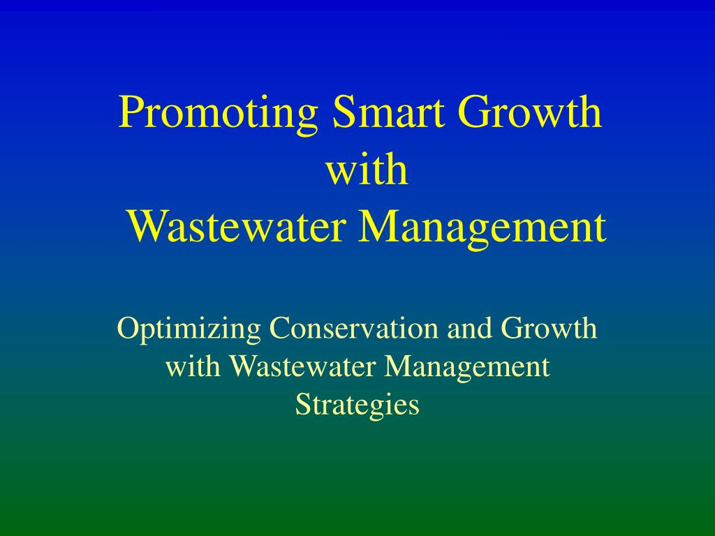 promoting smart growth with wastewater management l.