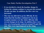 case study further investigation part 3
