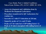 case study part 1 initial conditions taken from dolan j w lcgc 2000 18 1136