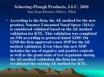 schering plough products llc 2001 san juan district office fda