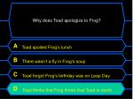 why does toad apologize to frog39