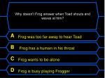 why doesn t frog answer when toad shouts and waves at him
