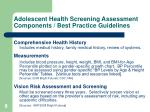 adolescent health screening assessment components best practice guidelines