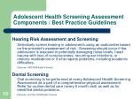 adolescent health screening assessment components best practice guidelines10