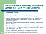 adolescent health screening assessment components best practice guidelines25