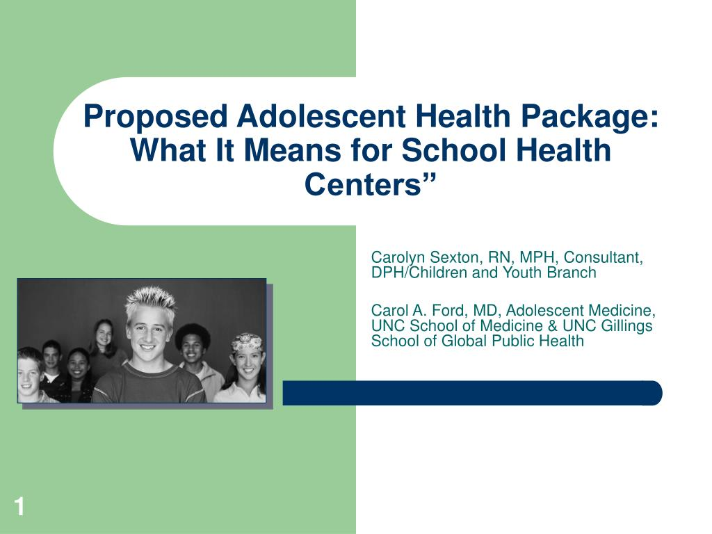 proposed adolescent health package what it means for school health centers l.