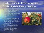 rush henrietta environmental health public policy projects