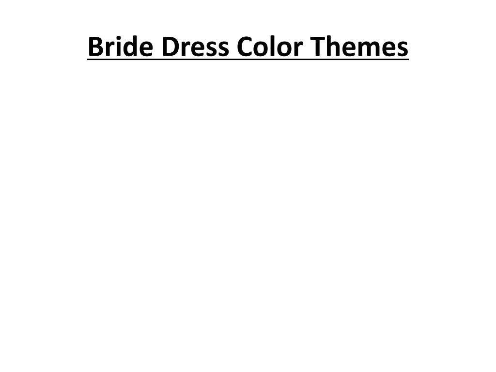 bride dress color themes l.
