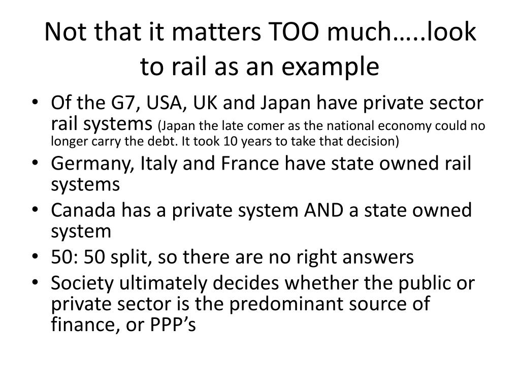 Not that it matters TOO much…..look to rail as an example
