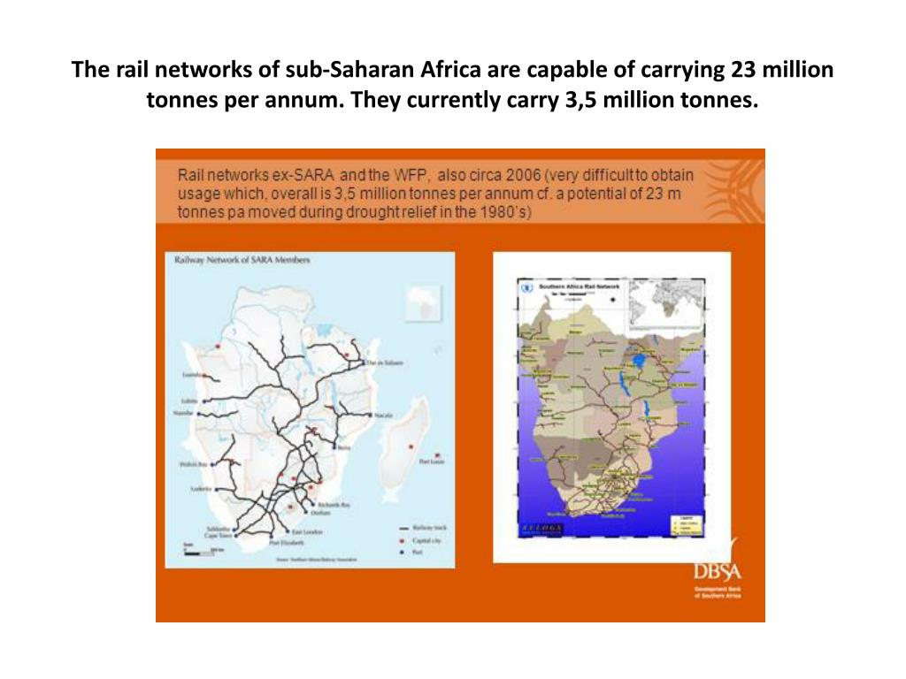 The rail networks of sub-Saharan Africa are capable of carrying 23 million tonnes per annum. They currently carry 3,5 million tonnes.