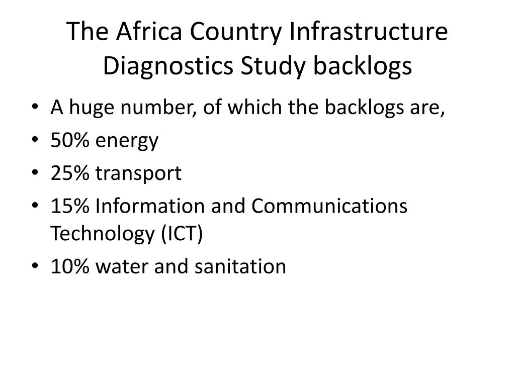 The Africa Country Infrastructure Diagnostics Study backlogs