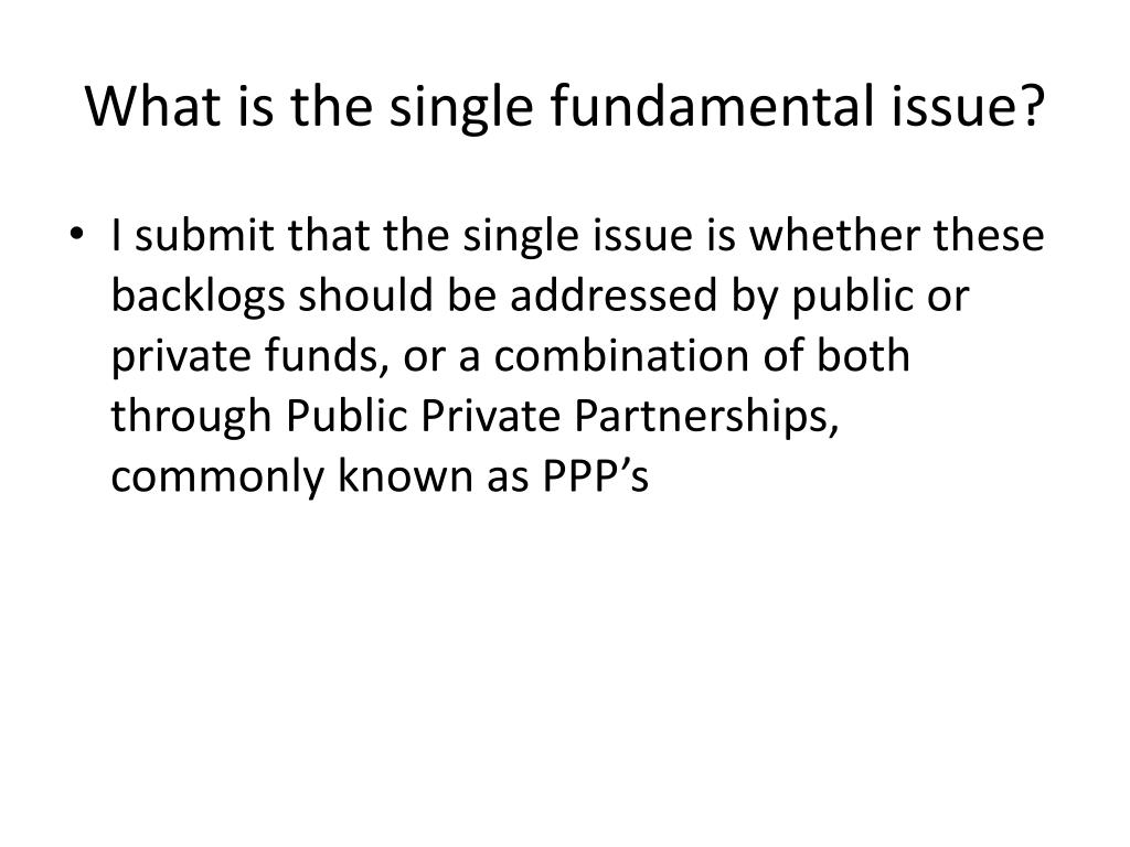 What is the single fundamental issue?