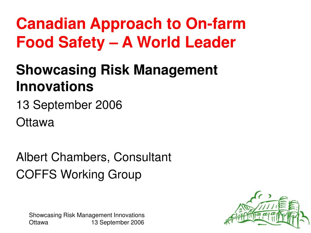 canadian approach to on farm food safety a world leader l.