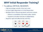 why initial responder training