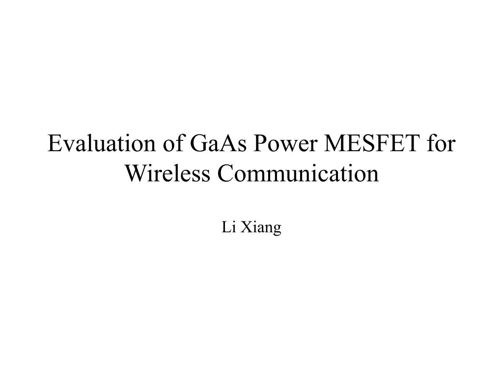 evaluation of gaas power mesfet for wireless communication l.