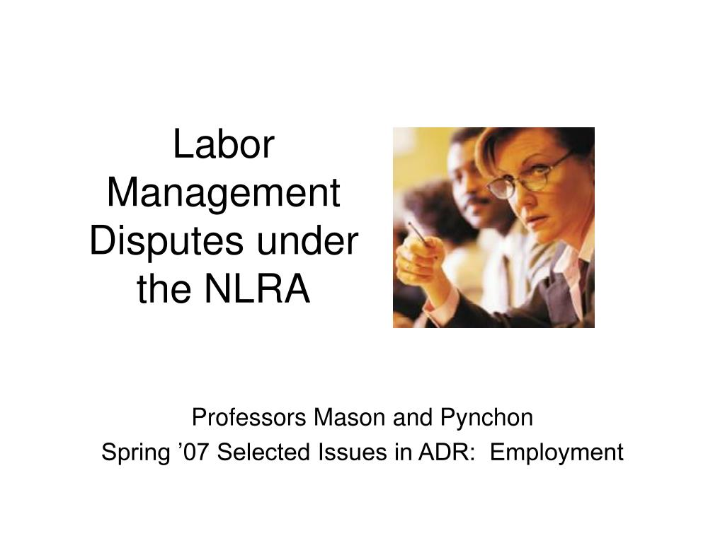 labor management disputes under the nlra l.