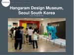 hangaram design museum seoul south korea 02 july 07 september 2008