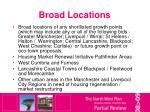 broad locations