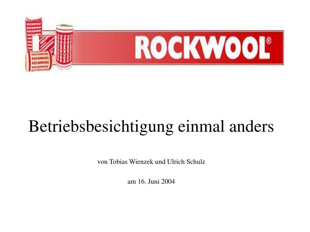 betriebsbesichtigung einmal anders von tobias wienzek und ulrich schulz am 16 juni 2004 l.