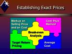 establishing exact prices