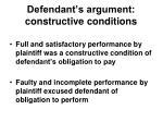 defendant s argument constructive conditions