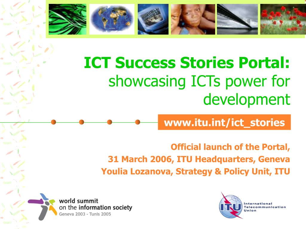 ict success stories portal showcasing icts power for development l.