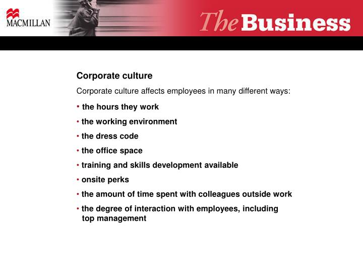 corporate culture corporate culture affects employees in many different ways n.