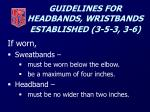 guidelines for headbands wristbands established 3 5 3 3 619