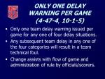 only one delay warning per game 4 47 4 10 1 5