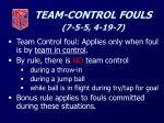 team control fouls 7 5 5 4 19 7