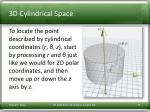 3d cylindrical space
