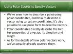 using polar coords to specify vectors