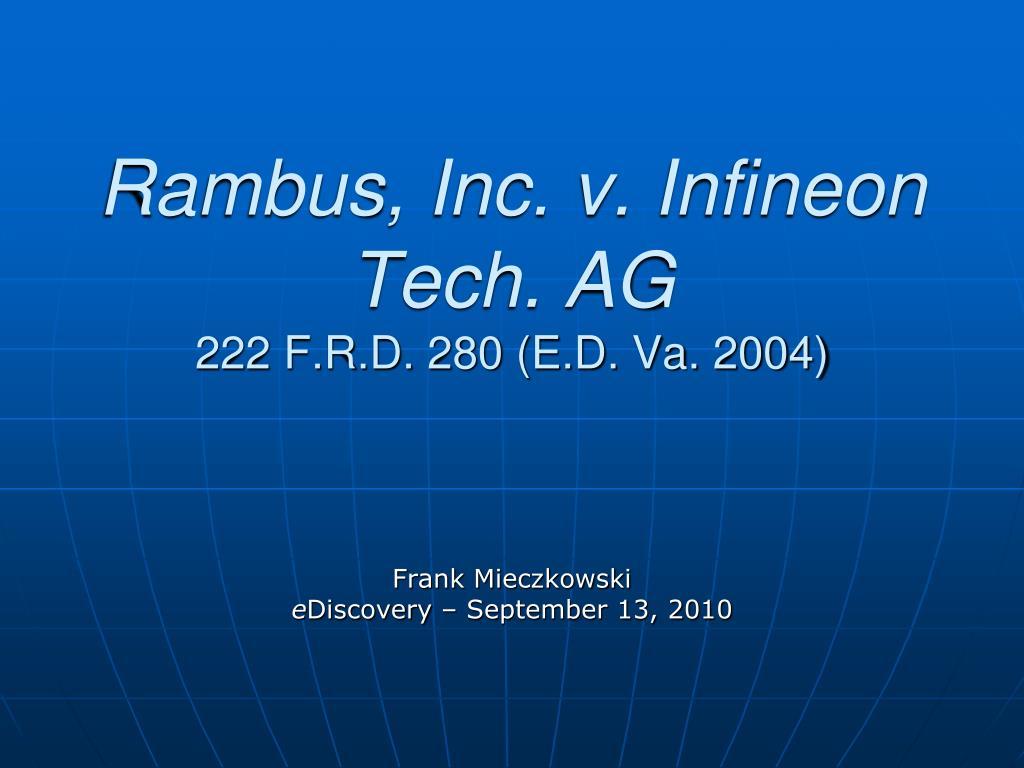 rambus inc v infineon tech ag 222 f r d 280 e d va 2004 l.