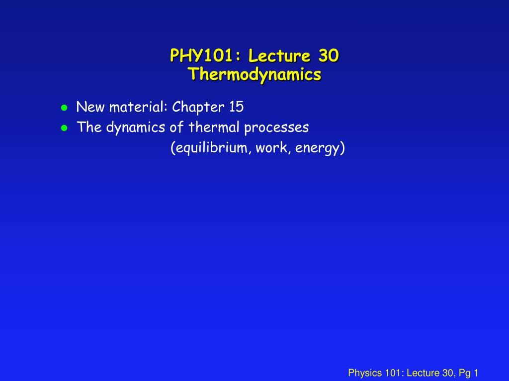phy101 lecture 30 thermodynamics l.