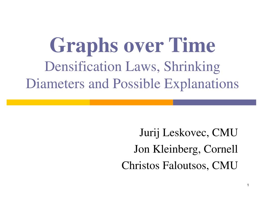 graphs over time densification laws shrinking diameters and possible explanations l.