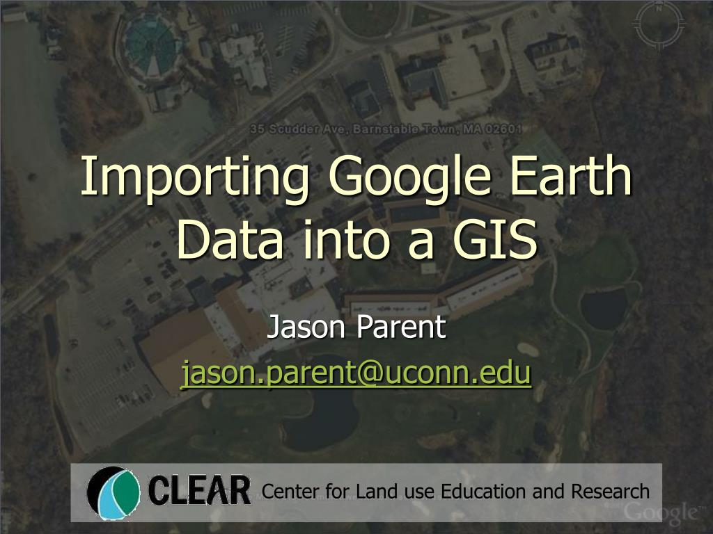 importing google earth data into a gis l.