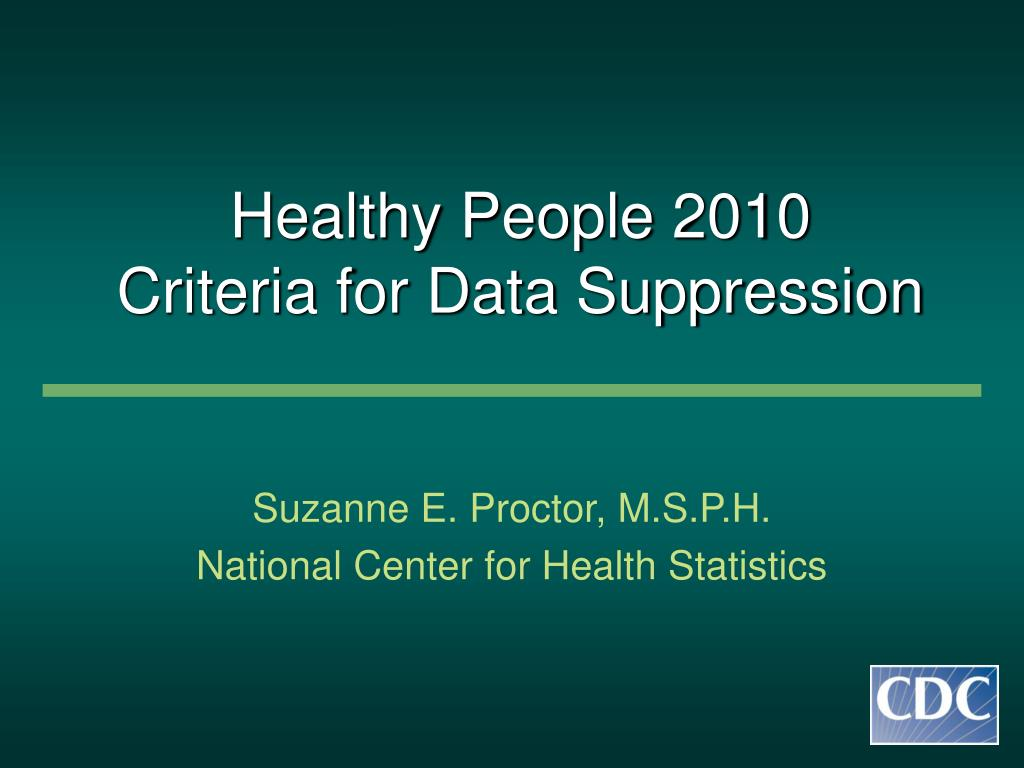 healthy people 2010 criteria for data suppression l.
