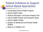 federal initiatives to support school based approaches