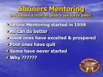 shriners mentoring let s take a look at where we have been